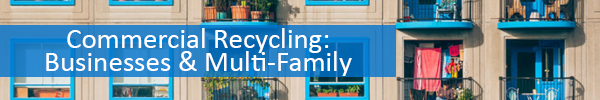 Commercial Recycling Businesses and Multi-Family