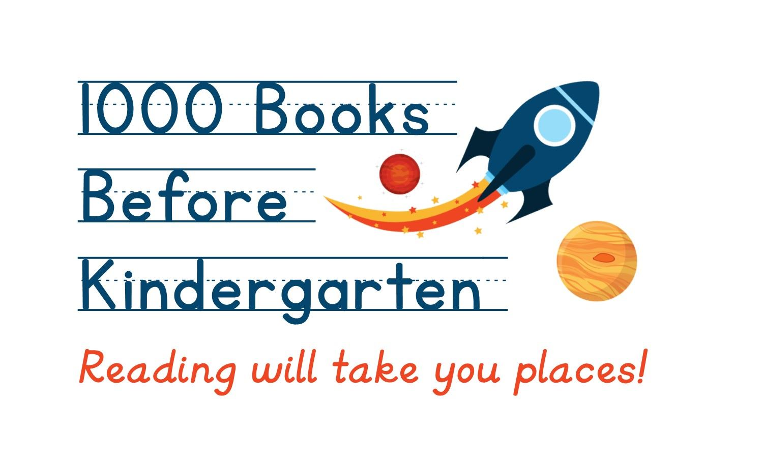 1000 Books Before Kindergarten - Reading Will Take You Places